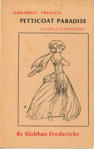 a history of transvestitism Introduction the questions and answers 1 i have discovered that my husband/boyfriend is a transvestite what makes him do it 2 how common is transvestism.