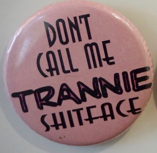 Download the full-sized image of DON'T CALL ME TRANNIE SHITFACE