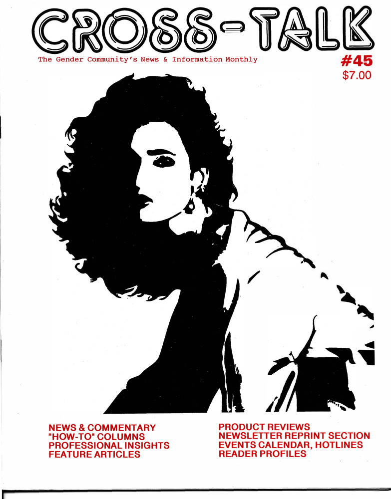 Download the full-sized PDF of Cross-Talk: The Transgender Community News & Information Monthly, No. 45 (July, 1993)